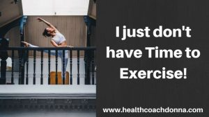 I just don't have time to exercise!