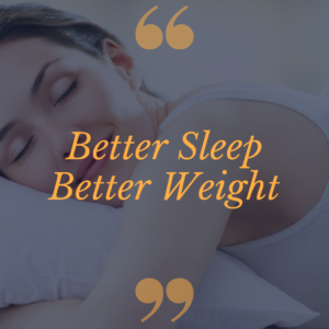 better sleep better weight