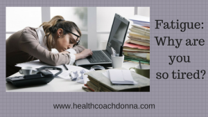 Fatigue: Why are you so tired?