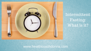 Intermittent Fasting: What is it?