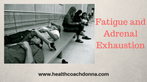 Fatigue and Adrenal Exhaustion
