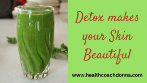 Detox makes your Skin Beautiful