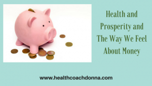 Health and Prosperity – The Way We Feel About Money