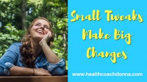 Small Tweaks Make Big Changes