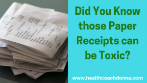 Did You Know those Paper Receipts can be Toxic?