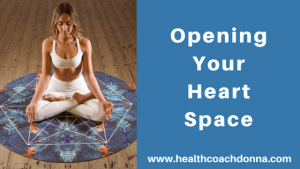 Opening Your Heart Space