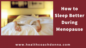 How to Sleep Better During Menopause