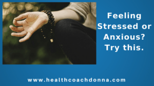 Feeling Stressed or Anxious? Try this.