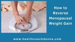 How to Reverse Menopausal Weight Gain