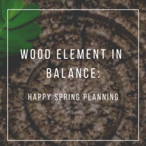 WOOD ELEMENT IN BALANCE
