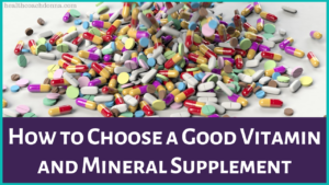 Good Vitamin and Mineral Supplement