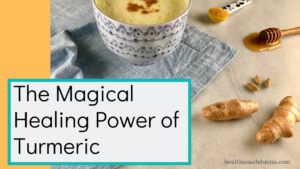 The Magical Healing Power of Turmeric