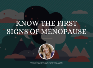 Know the First Signs of Menopause