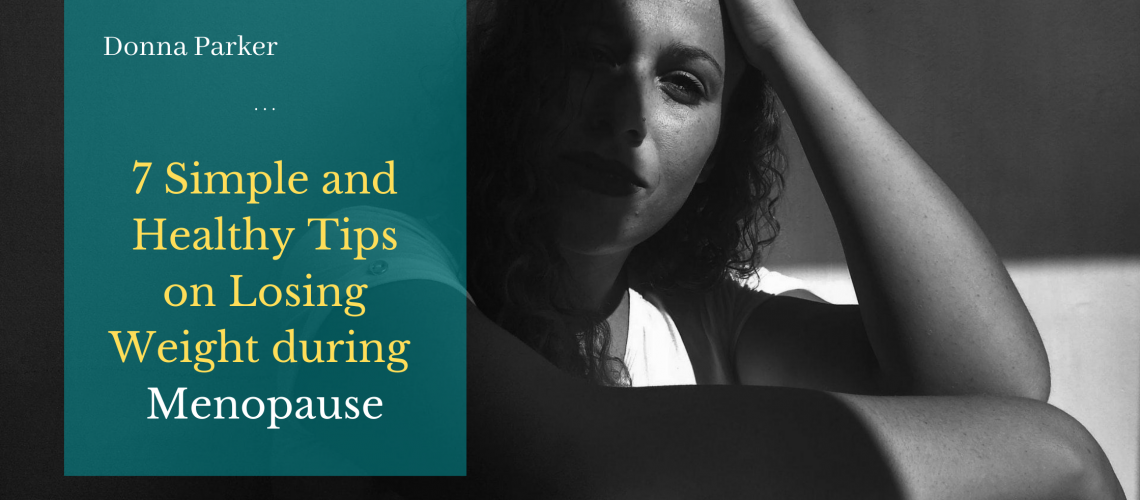A photo of a woman leaning on a wall with 7 Simple and Healthy Tips on Losing Weight during Menopause.