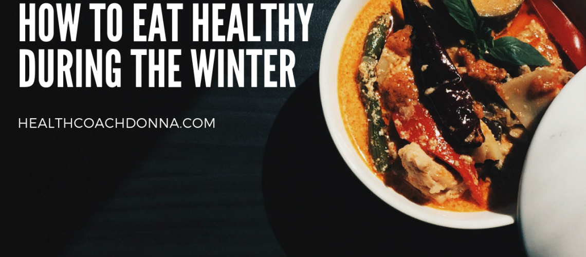 How to Eat Healthy during the Winter