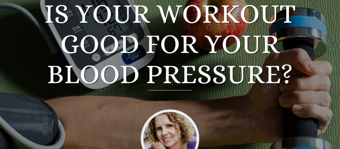 Is Your Workout Good for Your Blood Pressure?